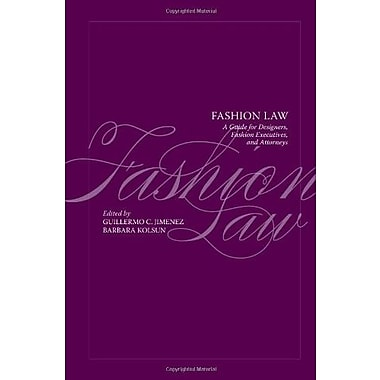Fashion Law: A Guide for Designers, Fashion Executives and Attorneys, New Book, (9781563677786)