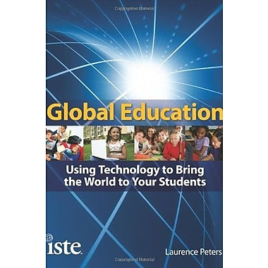 Global Education: Using Technology to Bring the World to Your Students, New Book, (9781564842589)