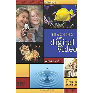 Teaching with Digital Video: Watch, Analyze, Create, New Book, (9781564842664)