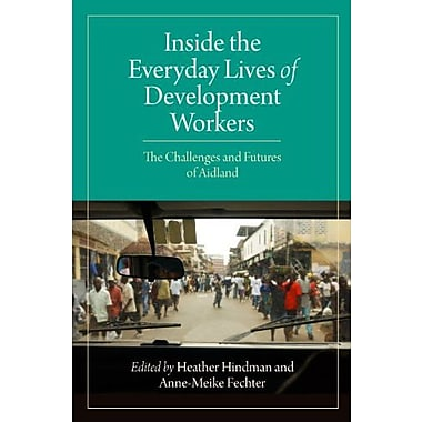 Inside the Everyday Lives of Development Workers: The Challenges and Futures of Aidland, Used Book, (9781565493230)