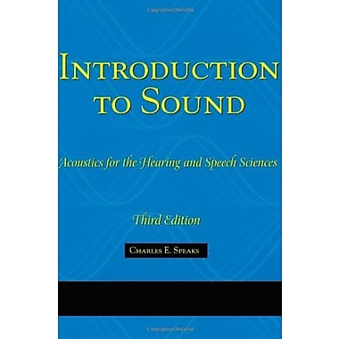 Introduction to Sound: Acoustics for the Hearing and Speech Sciences (Singular Textbook Series), Used Book, (9781565939790)