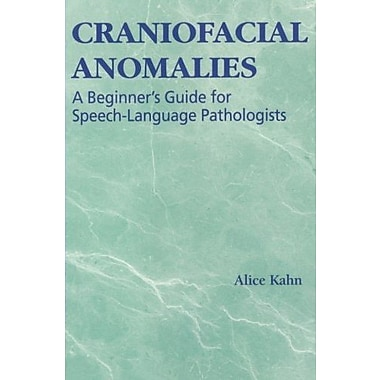 Craniofacial Anomalies: A Beginner's Guide for Speech-Language Pathologists, Used Book, (9781565939875)