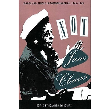 Not June Cleaver: Women and Gender in Postwar America, 1945-1960 (Critical Perspectives on the Past), New Book, (9781566391719)