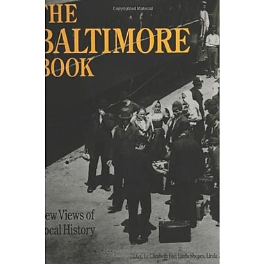 The Baltimore Book: New Views of Local History (Critical Perspectives On The Past), New Book, (9781566391849)