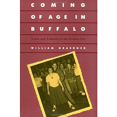Coming of Age in Buffalo: Youth and Authority in the Postwar Era, New Book, (9781566391979)