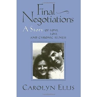 Final Negotiations: A Story of Love, Loss, and Chronic Illness (Health, Society, and Policy), New Book, (9781566392716)