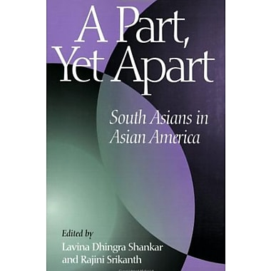 A Part, Yet Apart: South Asians in Asian America (Asian American History & Cultu), New Book, (9781566395786)
