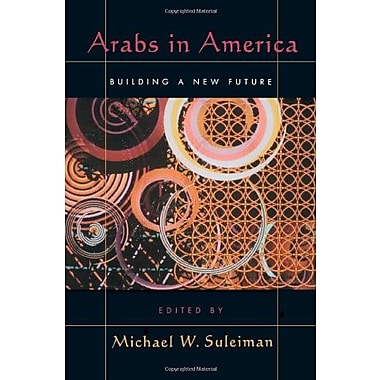 Arabs in America: Building a New Future, New Book, (9781566397278)