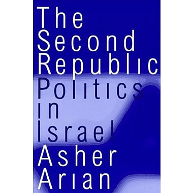The Second Republic: Politics in Israel (Comparative Politics & the International Political Economy,), Used Book,(9781566430524)
