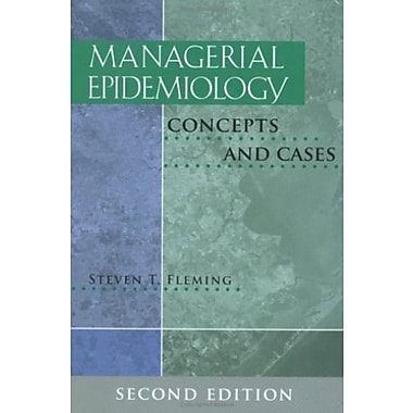 Managerial Epidemiology: Concepts and Cases, Second Edition, New Book, (9781567932928)