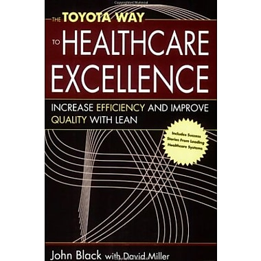 The Toyota Way to Healthcare Excellence: Increase Efficiency and Improve Quality with Lean, Used Book, (9781567932935)