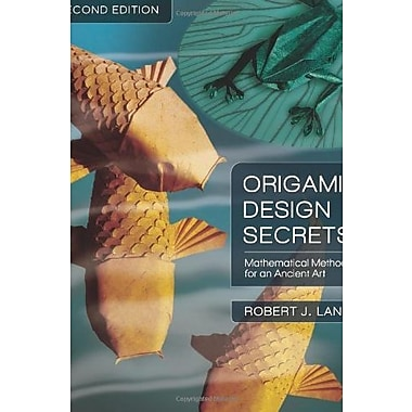 Origami Design Secrets: Mathematical Methods for an Ancient Art, Second Edition, New Book, (9781568814360)