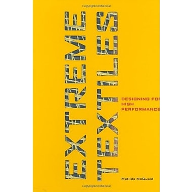 Extreme Textiles: Designing for High Performance, New Book, (9781568985077)