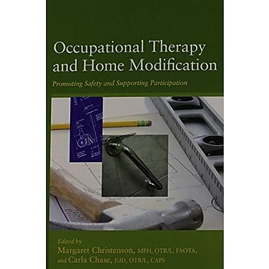 Occupational Therapy and Home Modification: Promoting Safety and Supporting Participation, New Book, (9781569003275)