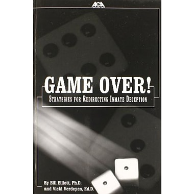 Game over: Strategies for Redirecting Inmate Deception, New Book, (9781569911600)