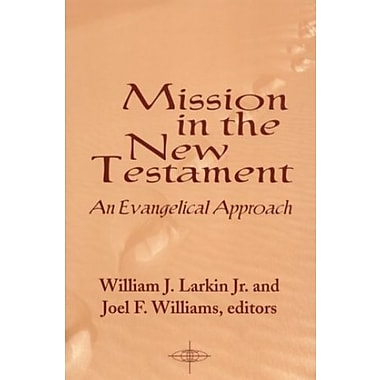 Mission in the New Testament: An Evangelical Approach (American Society of Missiology Series), New Book, (9781570751691)