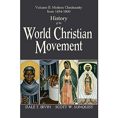 History of the World Christian Movement, Vol. 2: Modern Christianity from 1454-1800, New Book, (9781570759895)