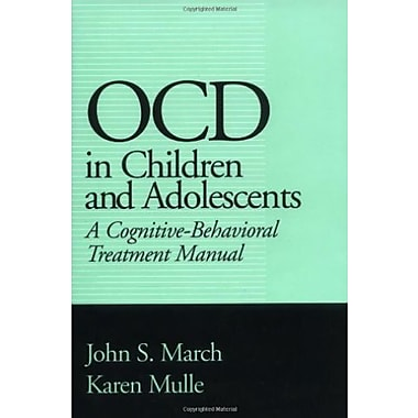 OCD in Children and Adolescents: A Cognitive-Behavioral Treatment Manual, New Book, (9781572302426)