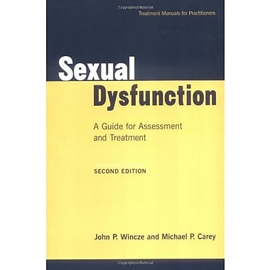 Sexual Dysfunction, Second Edition: A Guide for Assessment and Treatment, New Book, (9781572305403)