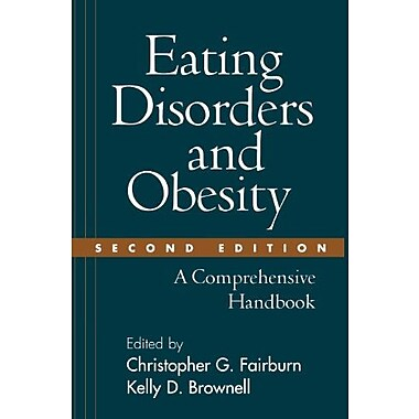 Eating Disorders and Obesity, Second Edition: A Comprehensive Handbook, New Book, (9781572306882)
