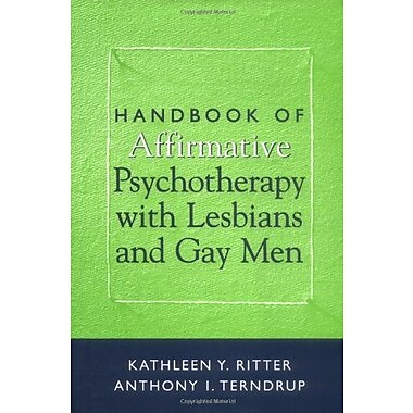 Handbook of Affirmative Psychotherapy with Lesbians and Gay Men, New Book, (9781572307148)