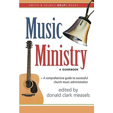 Music Ministry: A Guidebook (Smyth & Helwys Help! Books), New Book, (9781573124140)