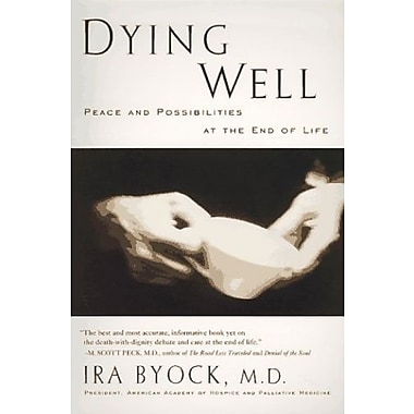 Dying Well: Peace and Possibilities at the End of Life, Used Book, (9781573220514)