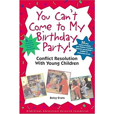 You Can't Come to My Birthday Party! Conflict Resolution with Young Children, New Book, (9781573791595)