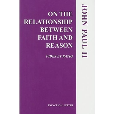 On the Relationship Bet. Faith/Reason (Fides Et Ratio), New Book, (9781574553024)