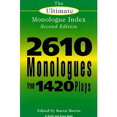 The Ultimate Monologue Index (Smith and Kraus Monologue Index), Second Edition, New Book, (9781575251837)