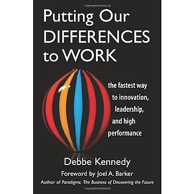 Putting Our Differences to Work: The Fastest Way to Innovation, Leadership, and High Performance, New Book, (9781576754993)