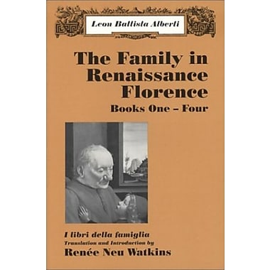 The Family in Renaissance Florence (I libri della famiglia), Books One-Four, New Book, (9781577663355)