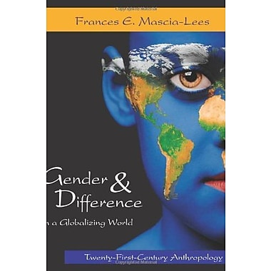 Gender and Difference in a Globalizing World: Twenty-First-Century Anthropology, New Book, (9781577665984)