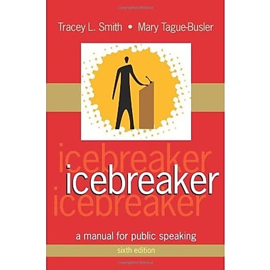 Icebreaker: A Manual for Public Speaking, New Book, (9781577666158)