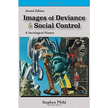 Images of Deviance and Social Control: A Sociological History, New Book, (9781577666196)