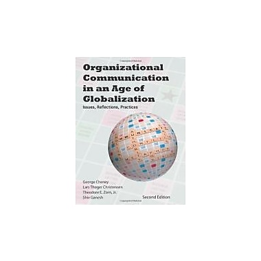 Organizational Communication in an Age of Globalization: Issues, Reflections, Practices, Used Book, (9781577666400)