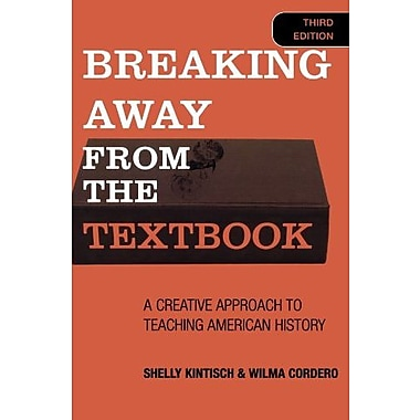 Breaking Away from the Textbook: A Creative Approach to Teaching American History, New Book, (9781578862931)