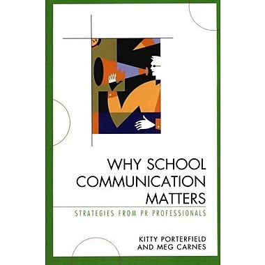 Why School Communication Matters: Strategies From PR Professionals, New Book, (9781578868339)