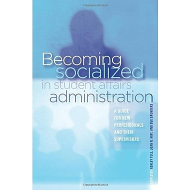 Becoming Socialized in Student Affairs Administration, New Book, (9781579222765)