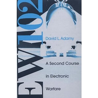 EW 102: A Second Course in Electronic Warfare, New Book, (9781580536868)