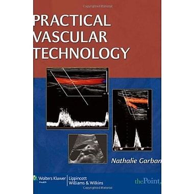 Practical Vascular Technology: A Comprehensive Laboratory Text, Used Book, (9781582558097)