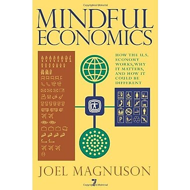 Mindful Economics: How the U.S. Economy Works, Why it Matters, and How it Could Be Different, New Book, (9781583228470)