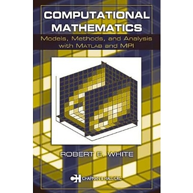 Computational Mathematics: Models, Methods, and Analysis with MATLAB and MPI, Used Book, (9781584883647)