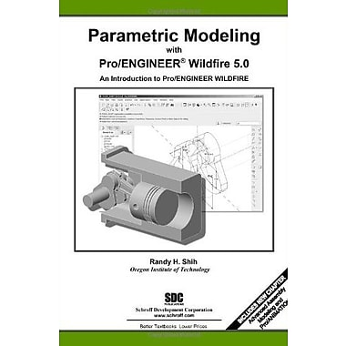 Parametric Modeling with Pro/ENGINEER Wildfire 5.0, New Book, (9781585035397)