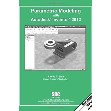 Parametric Modeling with Autodesk Inventor 2012, New Book, (9781585036462)