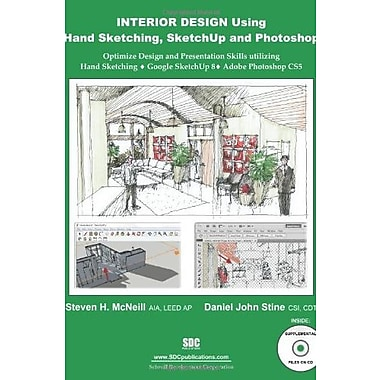 Interior Design Using Hand Sketching, SketchUp and Photoshop, New Book, (9781585036868)