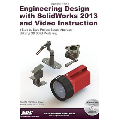 Engineering Design with SolidWorks 2013, New Book, (9781585037773)