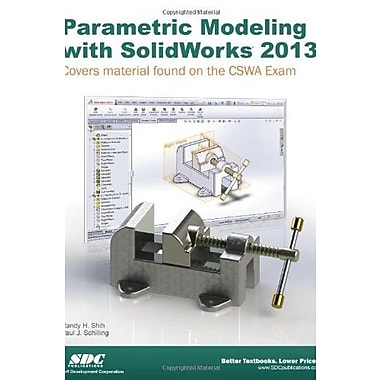 Parametric Modeling with SolidWorks 2013, New Book, (9781585037810)