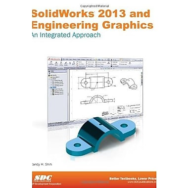 SolidWorks 2013 and Engineering Graphics - An Integrated Approach