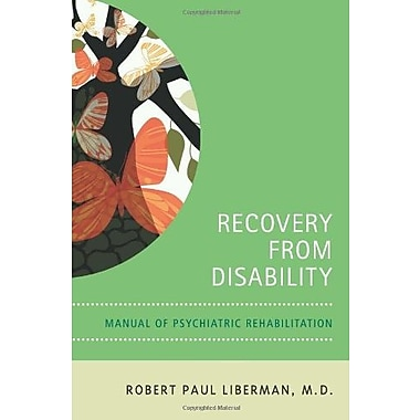 Recovery from Disability: Manuel Of Psychiatric Rehabilitation, New Book, (9781585622054)